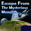 Escape From The Mysterious Monolith