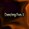 Dancing Fun 3
