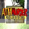 ATM Murder Escape