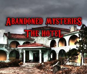 Abandoned Mysteries The Hotel MeltingMindz