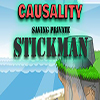 Causality Saving Private Stickman