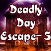 Deadly Day Escape 5