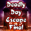 Deadly Day Escape Final