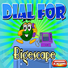 Dial For Bigescape