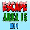 Escape Area 15 Day 4
