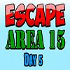 Escape Area 15 Day 5