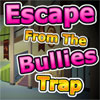 Escape From The Bullies Trap