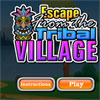 Escape From The Tribal Village