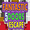 Fantastic 5 Doors Escape