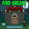Find Sneaky Dungeon