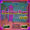 Machinist Home Escape