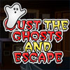 Oust The Ghosts And Escape