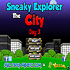 Sneaky Explorer The City Day 3