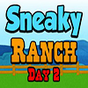 Sneaky Ranch Day 2