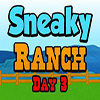 Sneaky Ranch Day 3