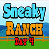 Sneaky Ranch Day 4
