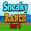 Sneaky Ranch Day 5