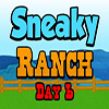 Sneaky Ranch Day 6