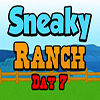 Sneaky Ranch Day 7